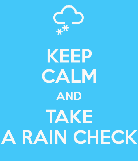 keep-calm-and-take-a-rain-check